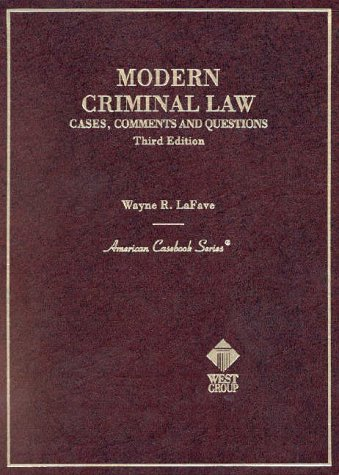 Cases, Comments and Questions on Modern Criminal: Wayne R. Lafave