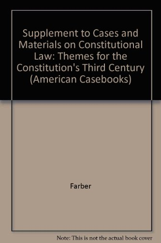 9780314247469: Cases and Materials on Constitutional Law: Themes for the Constitution's Third Century (American Casebooks)