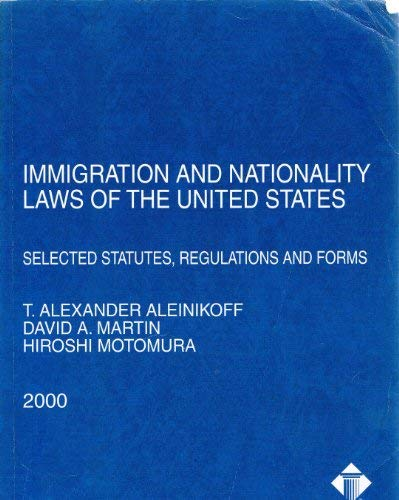 Immigation and Nationality Laws of the United: David A. Martin;