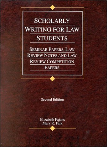 9780314249098: Scholarly Writing for Law Students: Seminar Papers, Law Review Notes, and Law Review Competition Papers