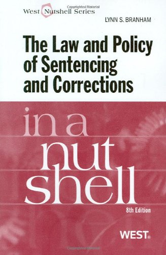 The Law and Policy of Sentencing and: Lynn S. Branham