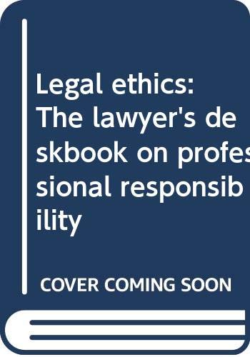 9780314249548: Legal ethics: The lawyer's deskbook on professional responsibility