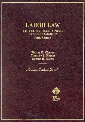 9780314249906: Cases and Materials on Labor Law: Collective Bargaining in a Free Society (American Casebook Series)