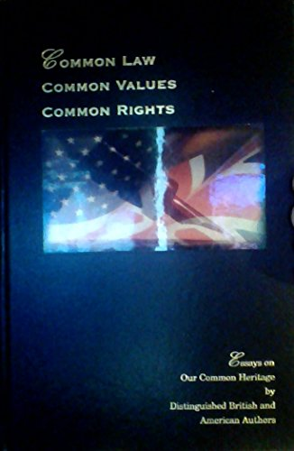 9780314250759: Common Law, Common Values, Common Rights Essays on Our Common Heritage By Distinguished British and American Authors
