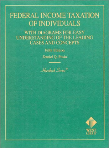 9780314251145: Federal Income Taxation of Individuals: With Diagrams for Easy Understanding the Leading Cases and Concepts (Hornbook Series and Other Textbooks)