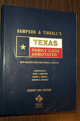 SAMPSON & TINDALL'S TEXAS FAMILY CODE ANNOTATED 2001 EDITION: John; Tindall, Harry L; and ...