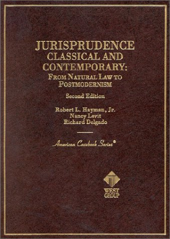 Jurisprudence: Classical and Contemporary: From Natural Law: Nancy Levit, Richard