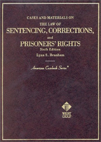 9780314252616: The Law of Sentencing, Corrections, and Prisoners' Rights (American Casebook Series)