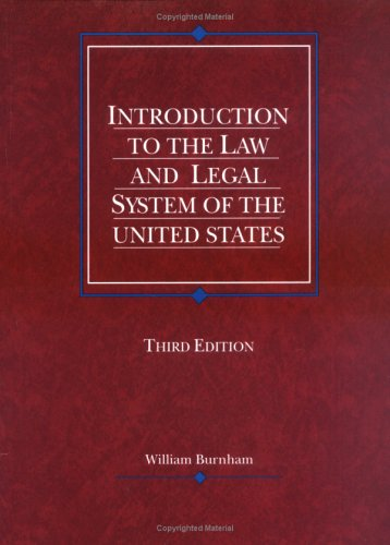 9780314253934: Burnham's Introduction to the Law and Legal System of the United States, 3d (American Casebook Series and Other Coursebooks)