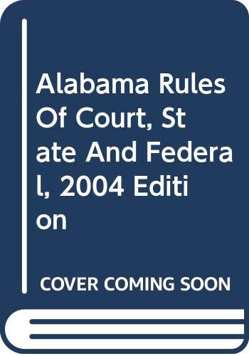 9780314254009: Alabama Rules of Court - State and Federal, 2016 ed. (Vols. I & II, Alabama Court Rules)