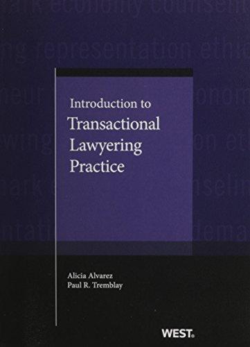 Introduction to Transactional Lawyering Practice (American Casebook Series): Alicia Alvarez; Paul R...