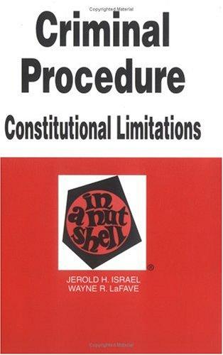 9780314256706: Criminal Procedure: Constitutional Limitations in a Nutshell (Nutshell Series)