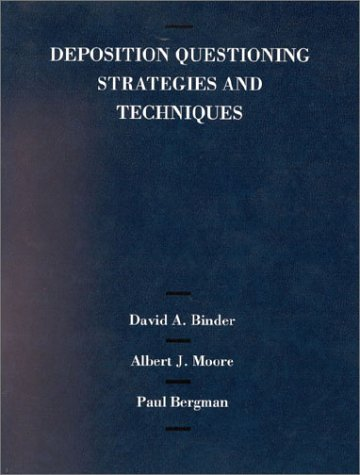 9780314257185: Binder, Moore and Bergman's Deposition Questioning Strategies and Techniques (American Casebook Series)