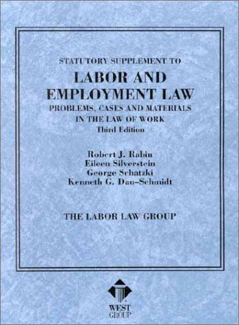 Statutory Supplement to Labor and Employment Law,: Robert J. Rabin,