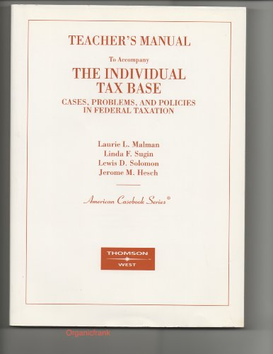 9780314257833: Individual Tax Base: Cases Problems, and Policies in Federal Taxation.