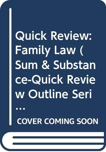 9780314260222: Quick Review: Family Law (Sum & Substance-Quick Review Outline Series)