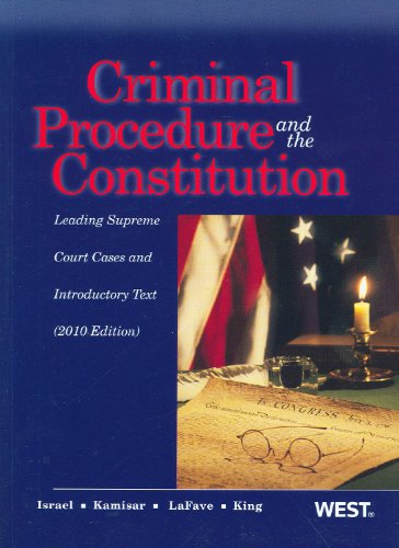 Criminal Procedure and the Constitution, Leading Supreme: Jerold H. Israel,