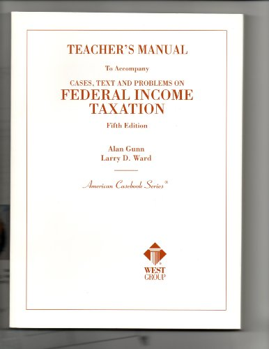 9780314261960: Teacher's Manual to Accompany Cases, Text and Problems on Federal Income Taxation