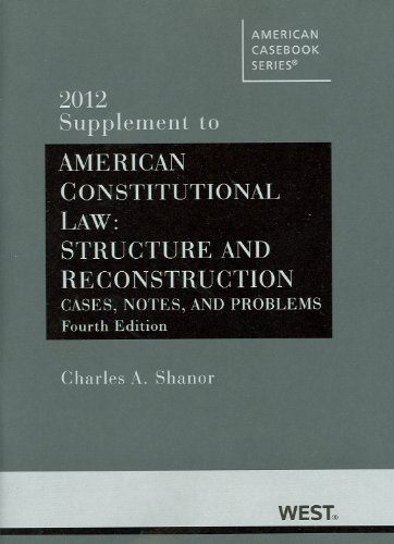 9780314262202: American Constitutional Law: Structure and Reconstruction, Cases, Notes, and Problems, 4th, 2012 Supplement