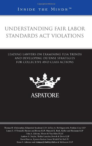 9780314262462: Understanding Fair Labor Standards Act Violations: Leading Lawyers on Examining FLSA Trends and Developing Defense Strategies for Collective and Class Actions (Inside the Minds)