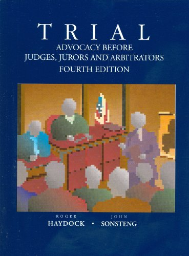 9780314262691: Trial Advocacy Before Judges, Jurors and Arbitrators, 4th (American Casebook Series)