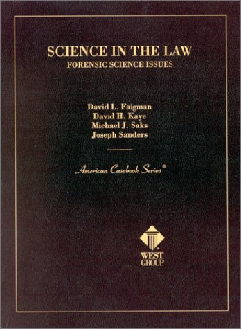 Science in the Law: Forensic Science Issues: Faigman, David L.;