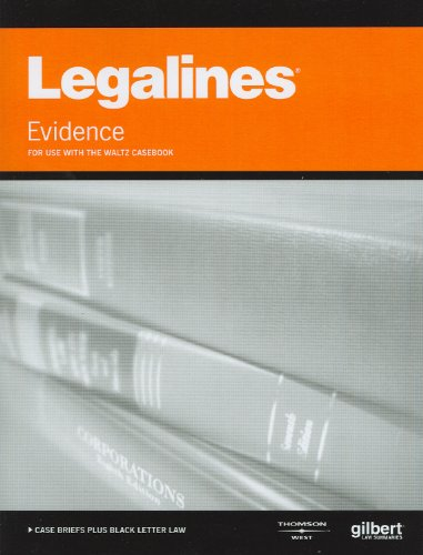 9780314263704: Legalines on Evidence, 11th, Keyed to Waltz