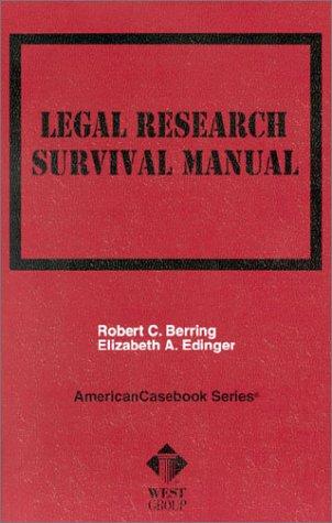 Berring's Legal Research Survival Manual (American Casebook Series) (0314264000) by Robert Berring; Elizabeth Edinger