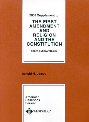 The First Amendment and Religion and the Constitution Cases and Materials