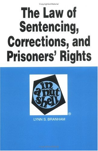 9780314264688: The Law of Sentencing, Corrections, and Prisoners' Rights in a Nutshell (Nutshell Series)