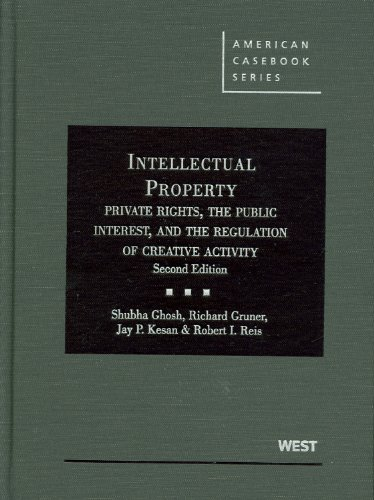 9780314265050: Intellectual Property: Private Rights, the Public Interest, and the Regulation of Creative Activity, 2nd Edition (American Casebook)