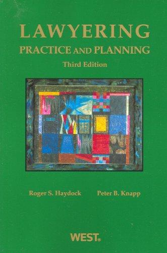 Lawyering: Practice and Planning (Coursebook): Haydock, Roger; Knapp,