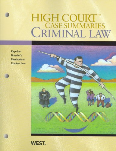 9780314266354: High Court Case Summaries on Criminal Law, Keyed to Dressler, 5th