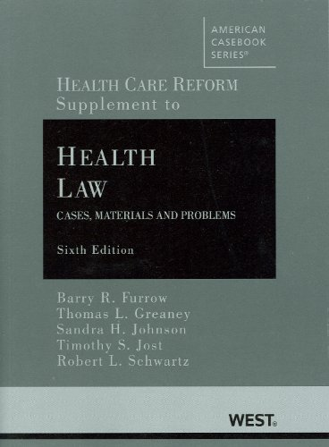 Health Care Reform: Supplementary Materials (2010): Barry R. Furrow,