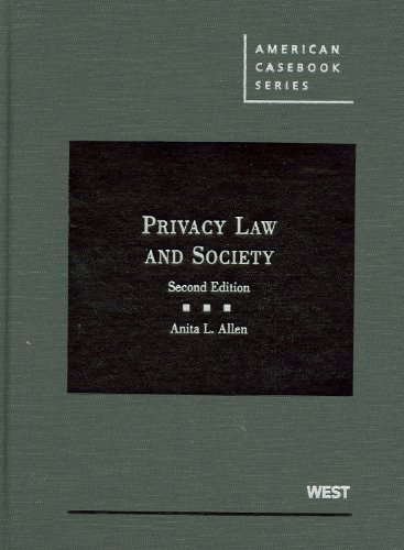 Allen's Privacy Law and Society, 2d (American Casebook Series) (English and English Edition): ...