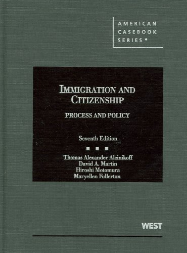 9780314267092: Immigration and Citizenship, Process and Policy, 7th (American Casebooks) (American Casebook Series)