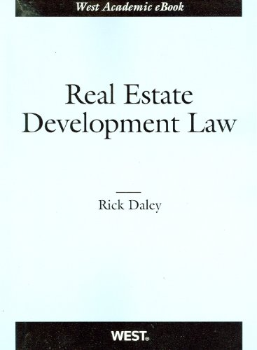 Real Estate Development Law (American Casebook): Richard Daley