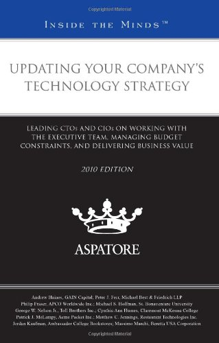 9780314267788: Updating Your Company's Technology Strategy, 2010 ed.: Leading CTOs and CIOs on Working with the Executive Team, Managing Budgeting Constraints, and Delivering Business Value (Inside the Minds)