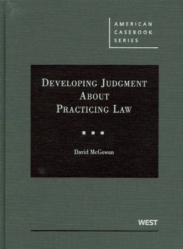 9780314268013: Developing Judgment About Practicing Law (American Casebook Series)