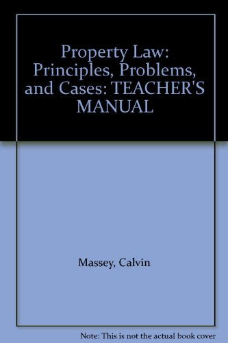 9780314268099: Property Law: Principles, Problems, and Cases: TEACHER'S MANUAL