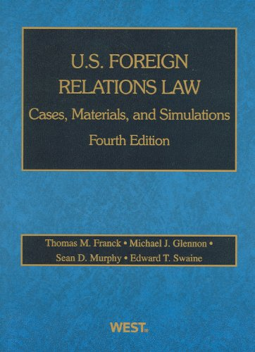 9780314268334: U.S. Foreign Relations Law: Cases, Materials, and Simulations, 4th (American Casebook Series)