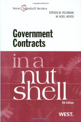 9780314268518: Feldman and Keyes' Government Contracts in a Nutshell, 5th