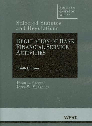 9780314268525: Regulation of Bank Financial Service Activities: Selected Statutes and Regulations, 4th (American Casebook Series)