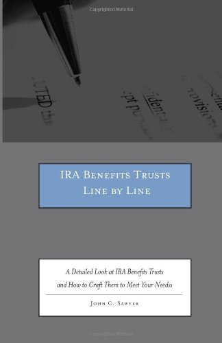 9780314268624: Ira Benefits Trusts Line by Line: A Detailed Look at Ira Benefits Trusts and How to Craft Them to Meet Your Needs