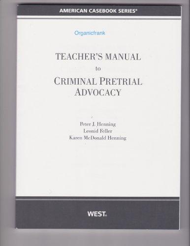 9780314269942: Criminal Pretrial Advocacy: TEACHER'S MANUAL