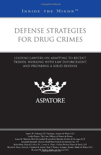 Defense Strategies for Drug Crimes: Leading Lawyers on Adapting to Recent Trends, Working with Law Enforcement, and Preparing a Solid Defense (Inside the Minds) (0314270930) by Multiple Authors