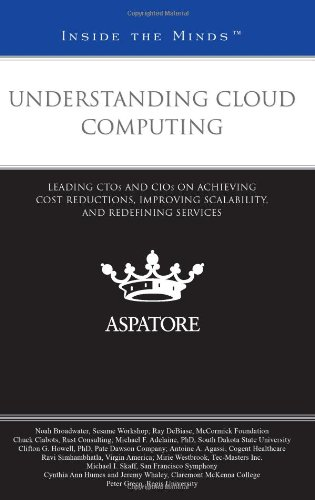 9780314271211: Understanding Cloud Computing: Leading CTOs and CIOs on Achieving Cost Reductions, Improving Scalability, and Redefining Services (Inside the Minds)