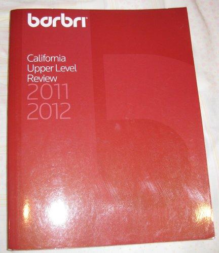 Barbri California Upper Level Review 2011-2012: BARBRI