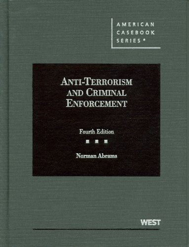 9780314272157: Anti-Terrorism and Criminal Enforcement (American Casebook Series)
