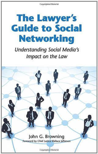 9780314273505: The Lawyer's Guide to Social Networking: Understanding Social Media's Impact on the Law